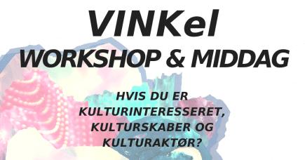 VINKel #6 // Workshop, middag og fest @H15