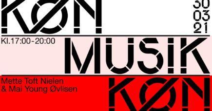 Onlinebegivenheder, du ikke må gå glip af: KØN MUSIK #3